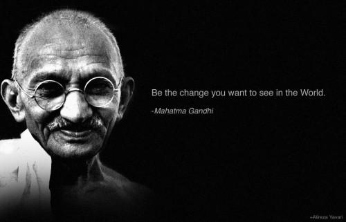 citation du jour  u2013 mahatma gandhi   sois le changement que